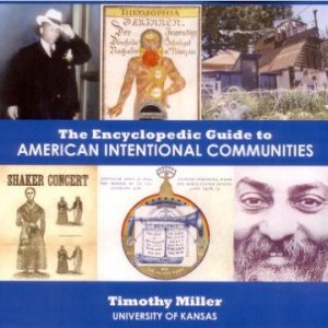 The Encyclopedic Guide to American Intentional Communities