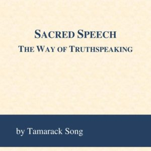 Sacred Speech: The Way of Truthspeaking