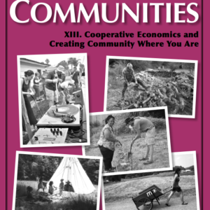 Best of Communities: XIII. Cooperative Economics and Creating Community Where You Are