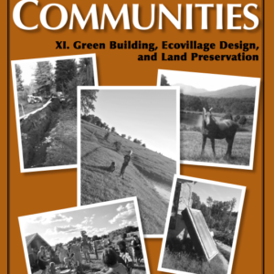 Best of Communities: XI. Green Building, Ecovillage Design, and Land Preservation