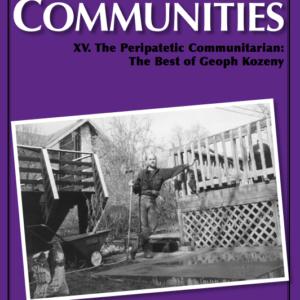 Best of Communities: XV. The Peripatetic Communitarian - The Best of Geoph Kozeny